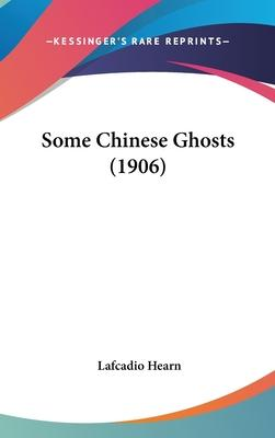 Some Chinese Ghosts (1906)