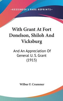 With Grant at Fort Donelson, Shiloh and Vicksburg