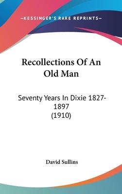 Recollections of an Old Man