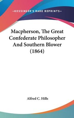 MacPherson, the Great Confederate Philosopher and Southern Blower (1864)