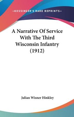 A Narrative of Service with the Third Wisconsin Infantry (1912)