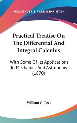 Practical Treatise on the Differential and Integral Calculus