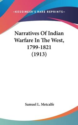 Narratives of Indian Warfare in the West, 1799-1821 (1913)