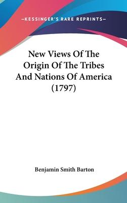 New Views of the Origin of the Tribes and Nations of America (1797)
