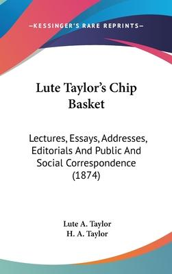 Lute Taylor's Chip Basket