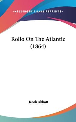 Rollo on the Atlantic (1864)