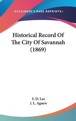 Historical Record Of The City Of Savannah (1869)