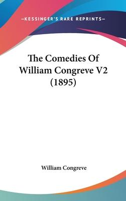 The Comedies of William Congreve V2 (1895)
