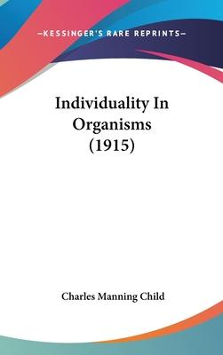 Individuality in Organisms (1915)