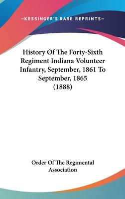 History of the Forty-Sixth Regiment Indiana Volunteer Infantry, September, 1861 to September, 1865 (1888)