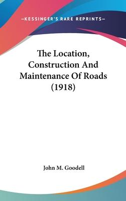 The Location, Construction and Maintenance of Roads (1918)