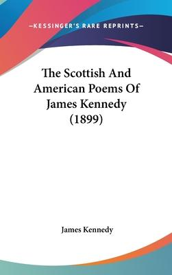 The Scottish and American Poems of James Kennedy (1899)