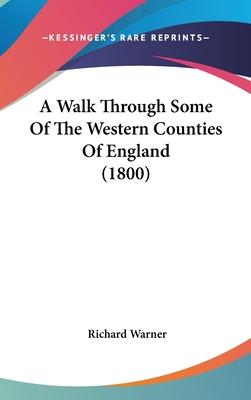 A Walk Through Some of the Western Counties of England (1800)