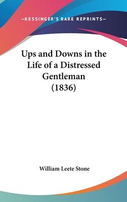 Ups And Downs In The Life Of A Distressed Gentleman (1836) Cover Image