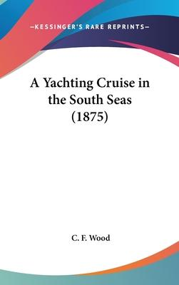 A Yachting Cruise in the South Seas (1875)