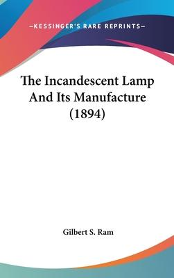 The Incandescent Lamp and Its Manufacture (1894)