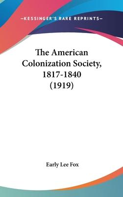 The American Colonization Society, 1817-1840 (1919)