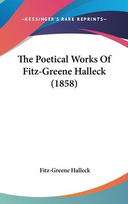 The Poetical Works Of Fitz-Greene Halleck (1858)