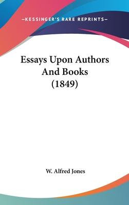 Essays Upon Authors and Books (1849)