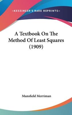 A Textbook on the Method of Least Squares (1909)