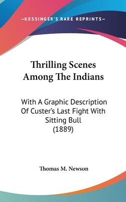 Thrilling Scenes Among the Indians