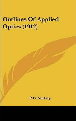 Outlines of Applied Optics (1912)