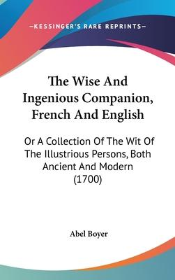 The Wise and Ingenious Companion, French and English
