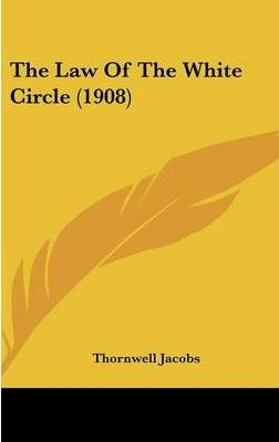 The Law of the White Circle (1908)
