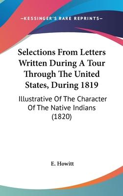 Selections From Letters Written During A Tour Through The United States, During 1819