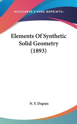 Elements of Synthetic Solid Geometry (1893)