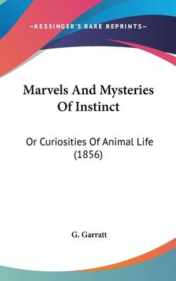 Marvels and Mysteries of Instinct