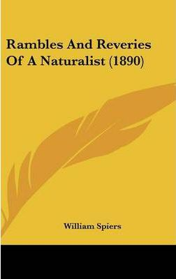 Rambles and Reveries of a Naturalist (1890)