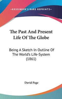 The Past and Present Life of the Globe