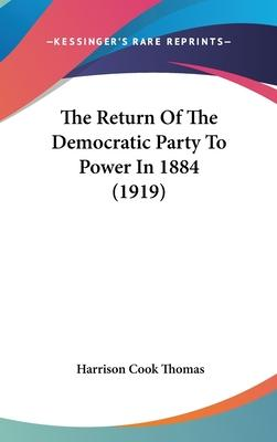 The Return of the Democratic Party to Power in 1884 (1919)