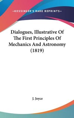 Dialogues, Illustrative of the First Principles of Mechanics and Astronomy (1819)