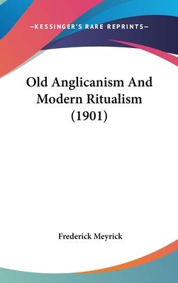 Old Anglicanism and Modern Ritualism (1901)