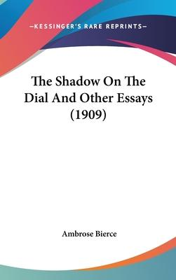 The Shadow on the Dial and Other Essays (1909)