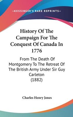 History of the Campaign for the Conquest of Canada in 1776