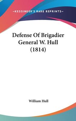 Defense of Brigadier General W. Hull (1814)