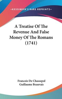 A Treatise of the Revenue and False Money of the Romans (1741)