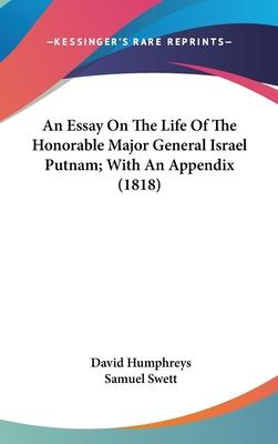 An Essay on the Life of the Honorable Major General Israel Putnam; With an Appendix (1818)