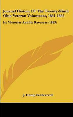 Journal History of the Twenty-Ninth Ohio Veteran Volunteers, 1861-1865