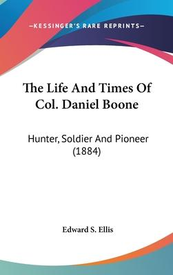 The Life and Times of Col. Daniel Boone