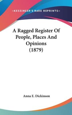 A Ragged Register of People, Places and Opinions (1879)