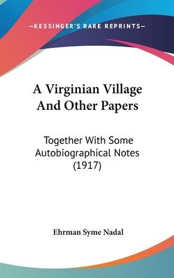 A Virginian Village and Other Papers