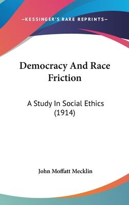 Democracy and Race Friction