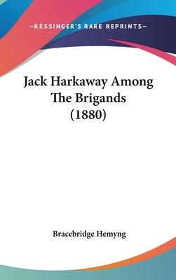 Jack Harkaway Among the Brigands (1880)