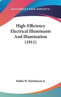 High-Efficiency Electrical Illuminants and Illumination (1911)
