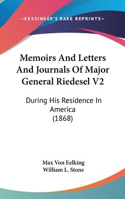 Memoirs and Letters and Journals of Major General Riedesel V2