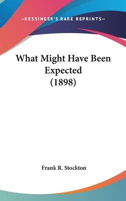 What Might Have Been Expected (1898)